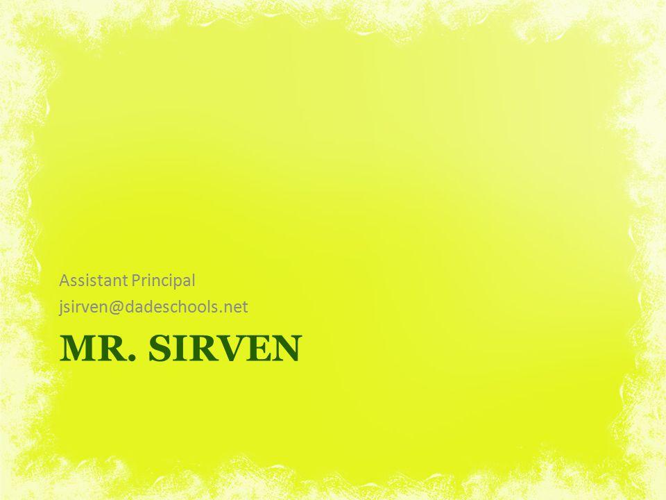 Assistant Principal jsirven@dadeschools.net Mr. sirven