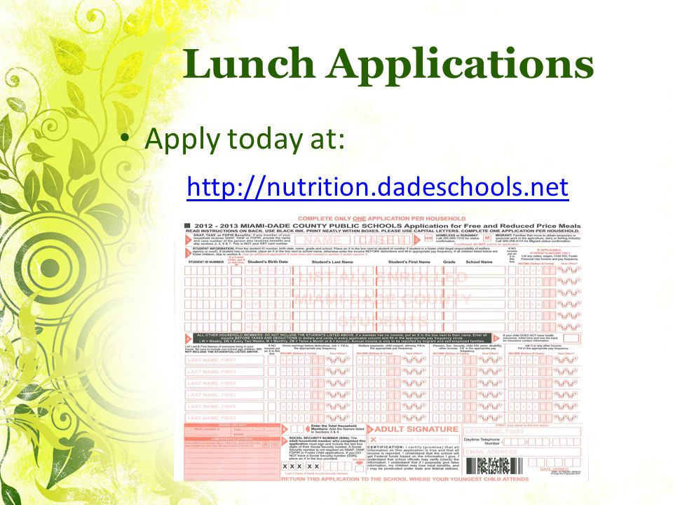 Lunch Applications Apply today at: http://nutrition.dadeschools.net