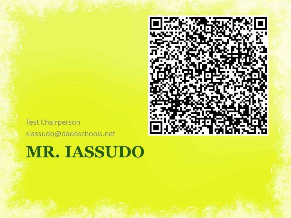 Test Chairperson siassudo@dadeschools.net Mr. iassudo