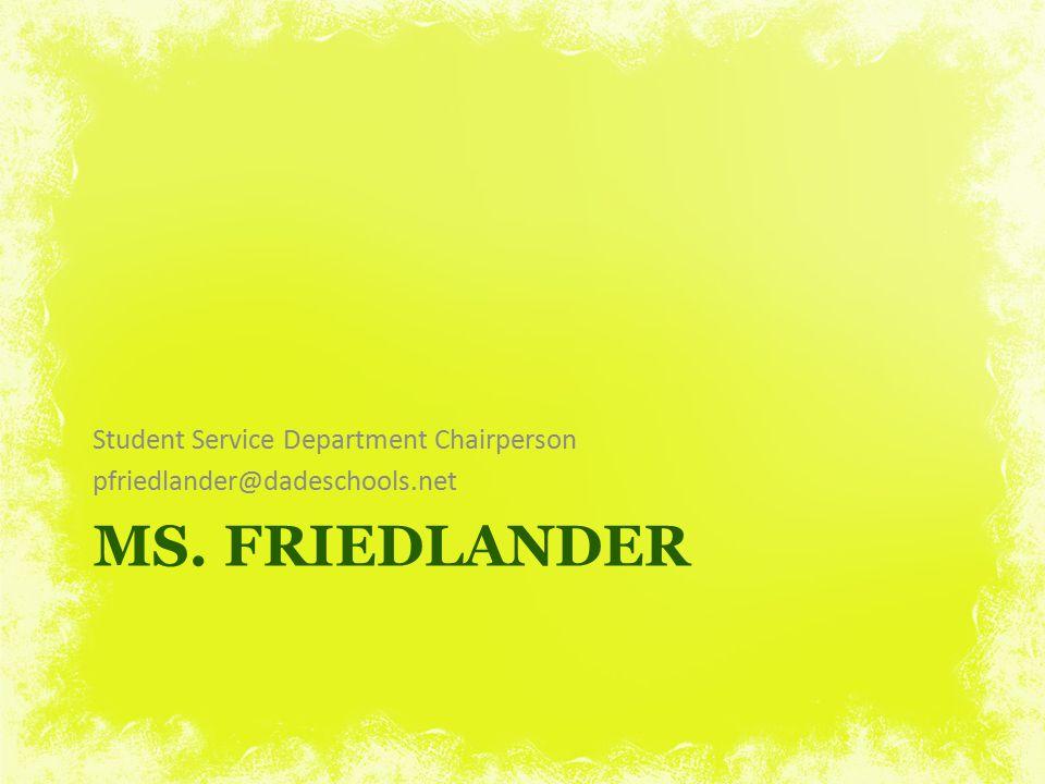Ms. friedlander Student Service Department Chairperson