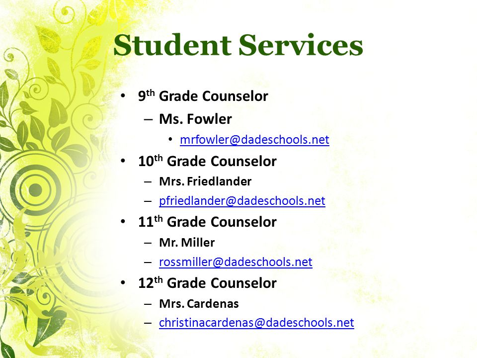 Student Services 9th Grade Counselor Ms. Fowler 10th Grade Counselor