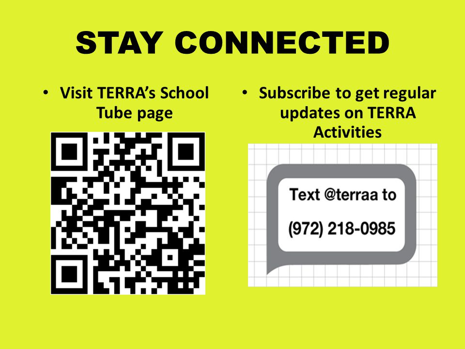 STAY CONNECTED Visit TERRA's School Tube page