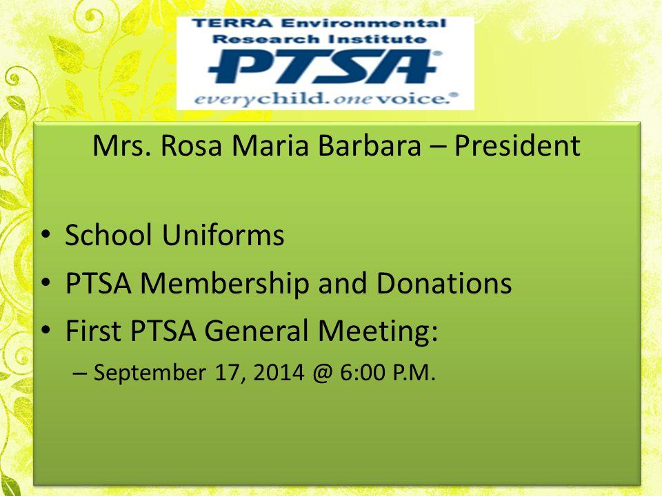 Mrs. Rosa Maria Barbara – President