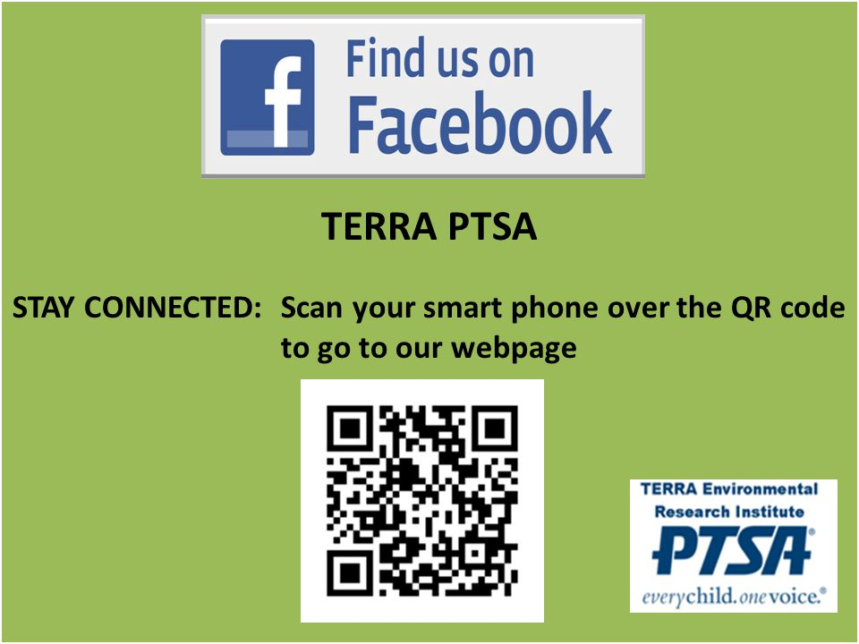TERRA PTSA STAY CONNECTED: Scan your smart phone over the QR code to go to our webpage