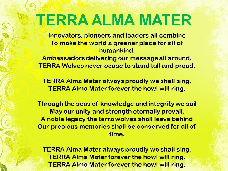 TERRA ALMA MATER Innovators, pioneers and leaders all combine