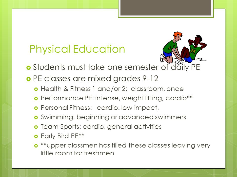 Physical Education Students must take one semester of daily PE
