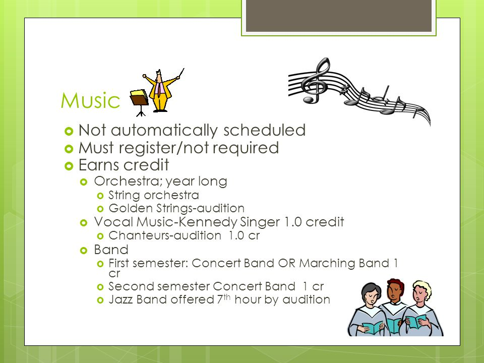 Music Not automatically scheduled Must register/not required