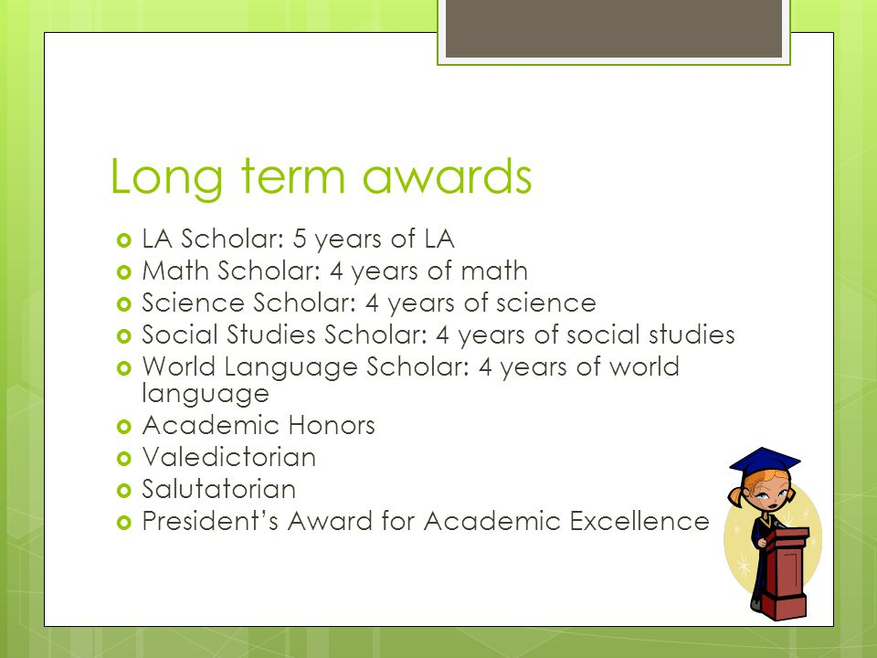 Long term awards LA Scholar: 5 years of LA