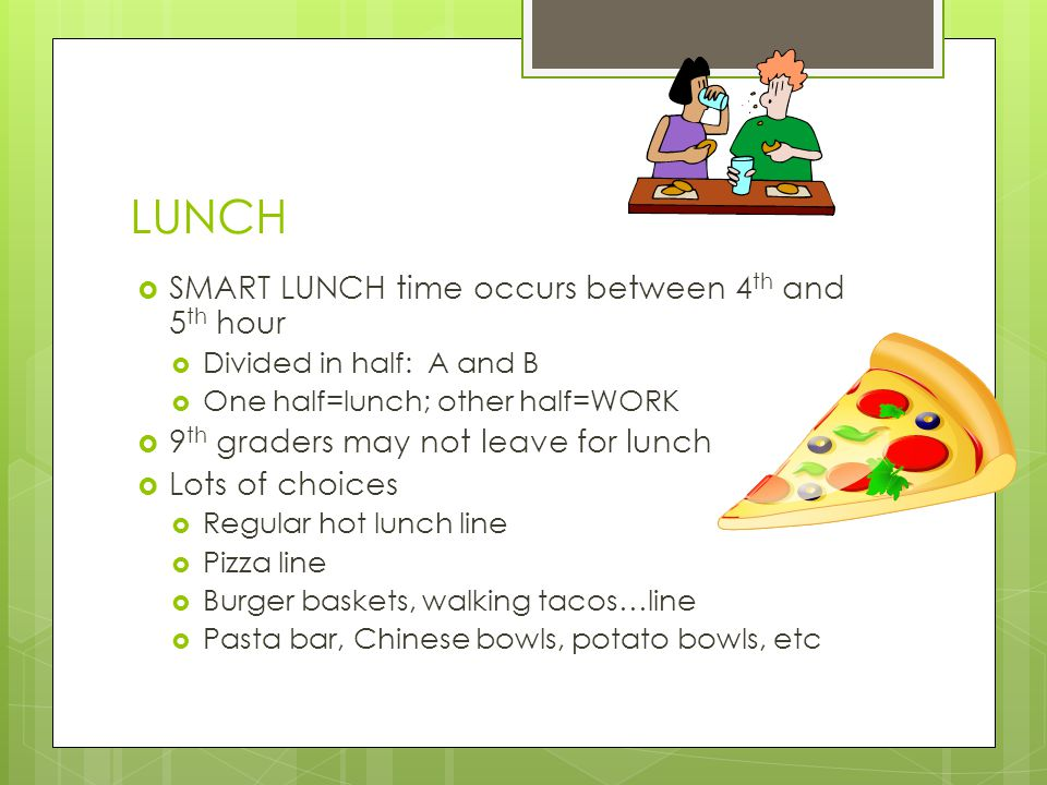 LUNCH SMART LUNCH time occurs between 4th and 5th hour