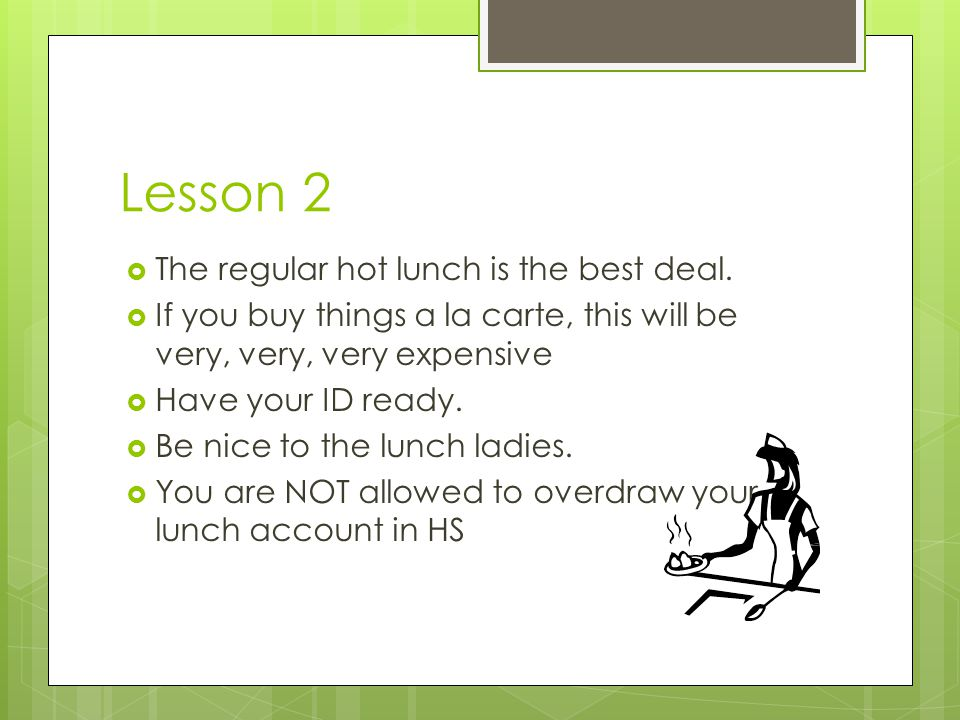 Lesson 2 The regular hot lunch is the best deal.