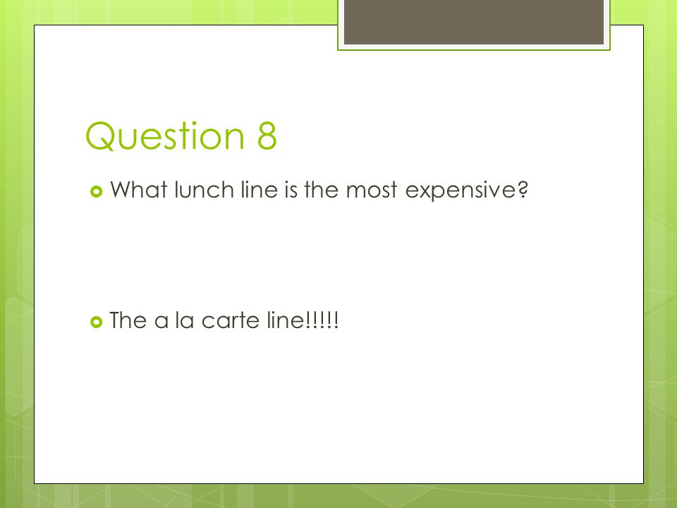 Question 8 What lunch line is the most expensive