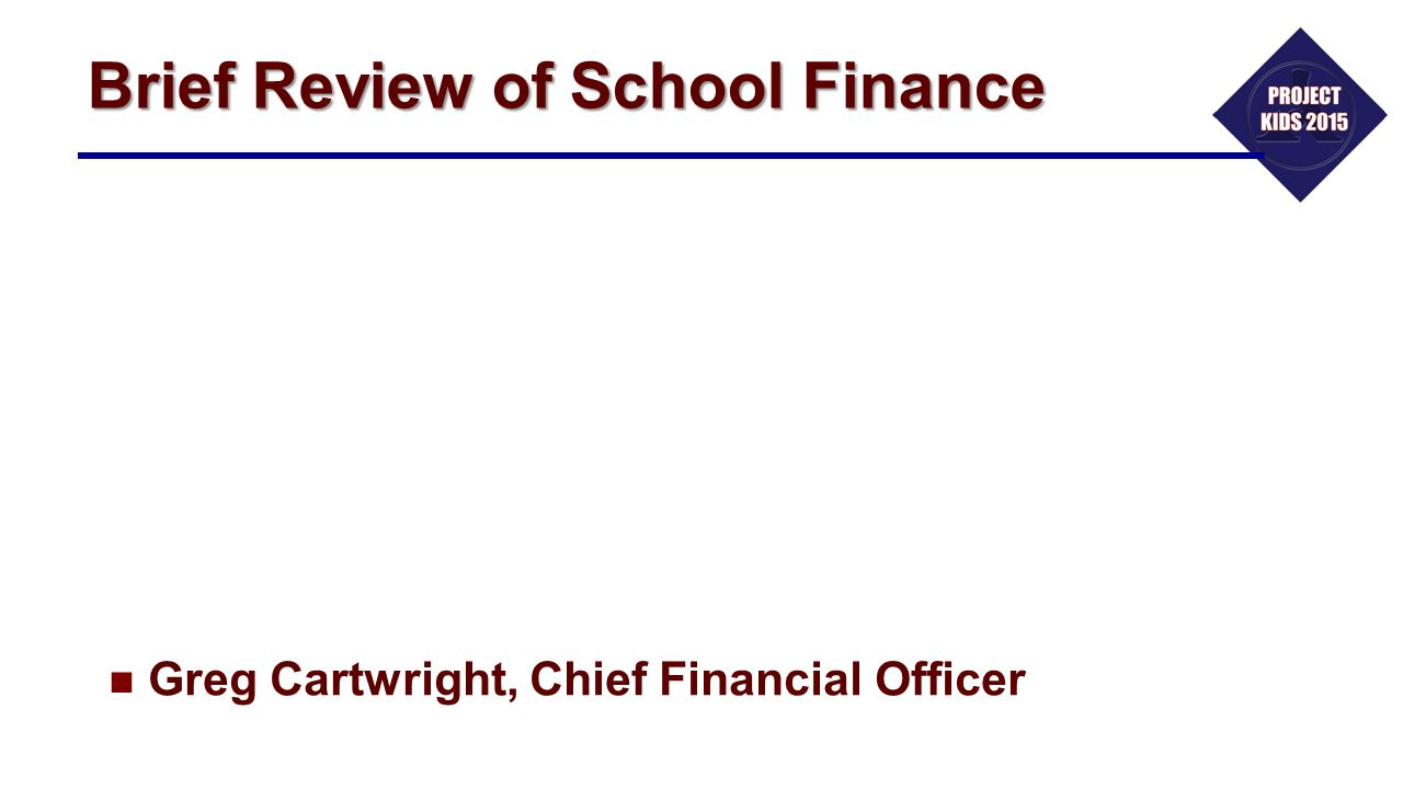 Brief Review of School Finance