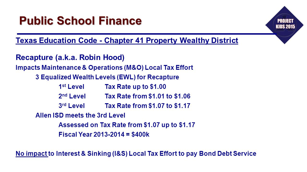 Public School Finance Texas Education Code - Chapter 41 Property Wealthy District. Recapture (a.k.a. Robin Hood)
