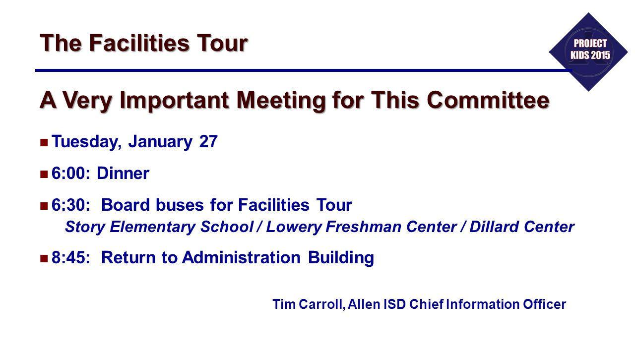 The Facilities Tour A Very Important Meeting for This Committee