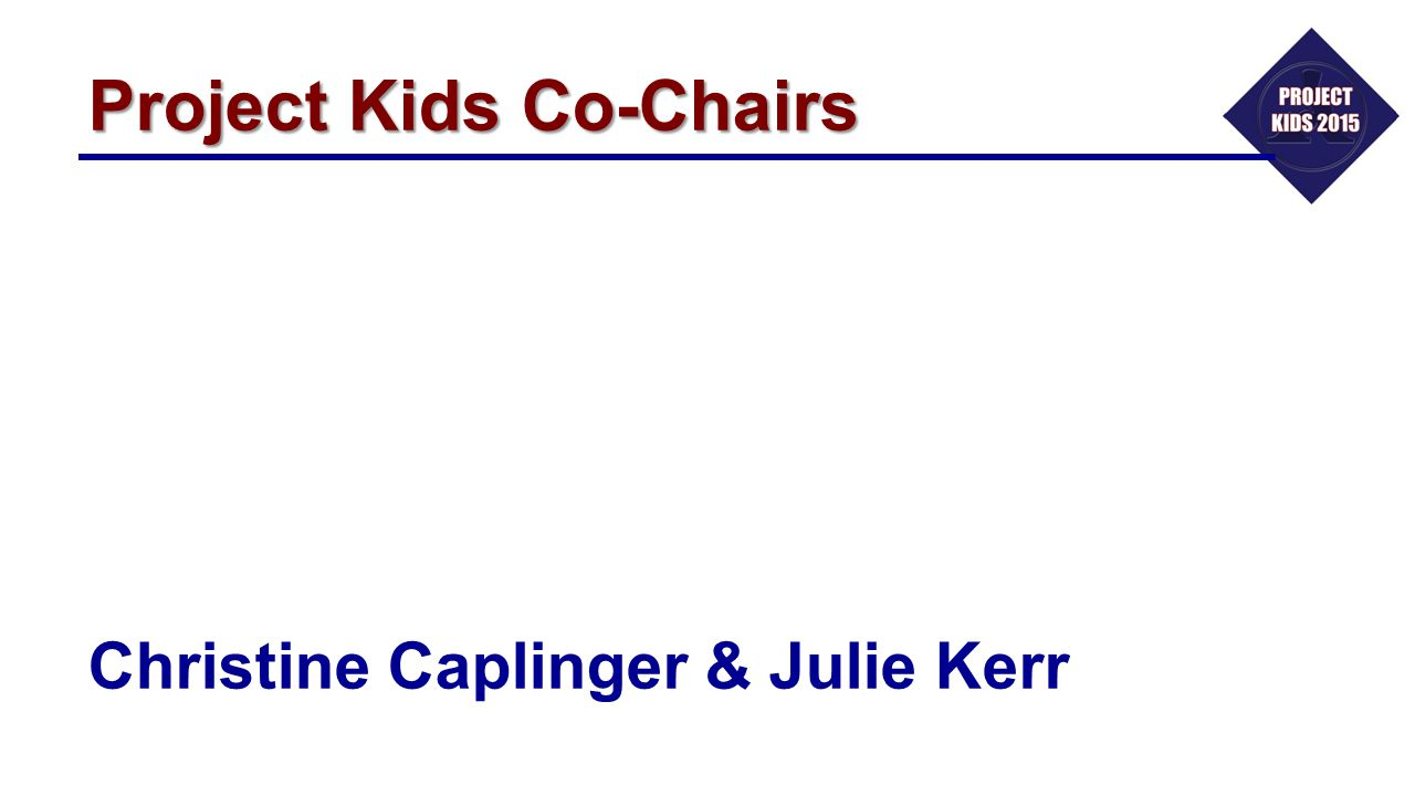 Project Kids Co-Chairs