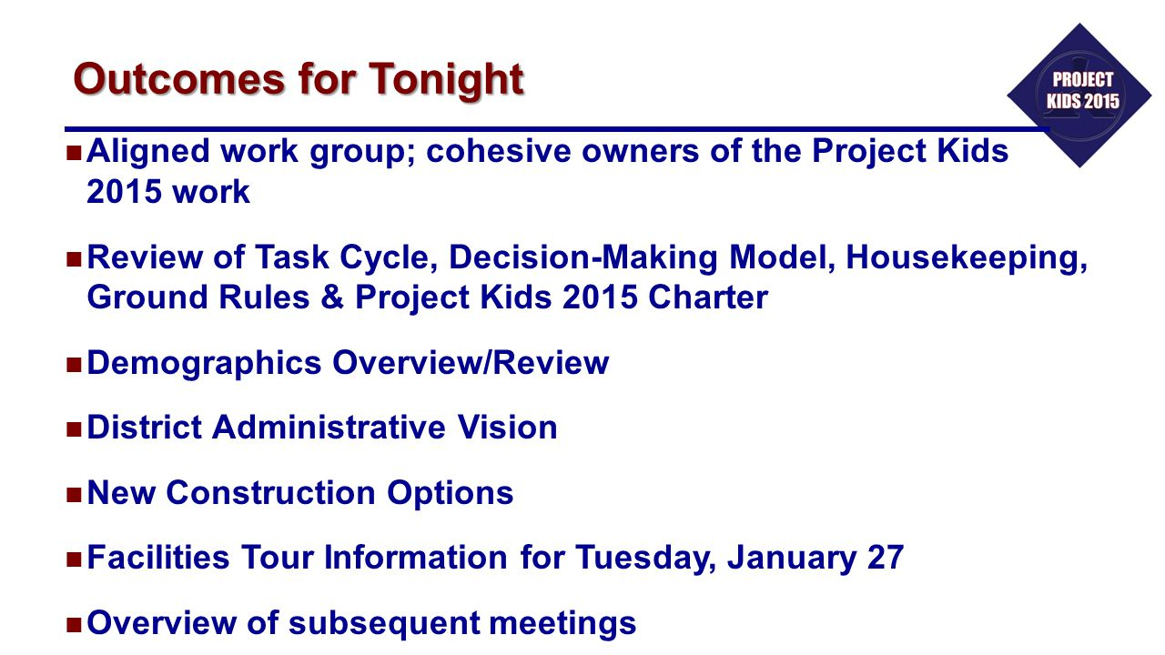 Outcomes for Tonight Aligned work group; cohesive owners of the Project Kids 2015 work.