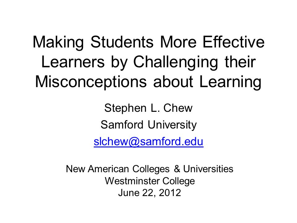 Stephen L. Chew Samford University slchew@samford.edu