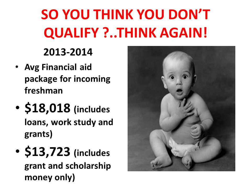 SO YOU THINK YOU DON'T QUALIFY ..THINK AGAIN!