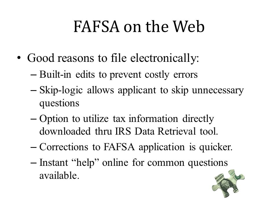 FAFSA on the Web Good reasons to file electronically: