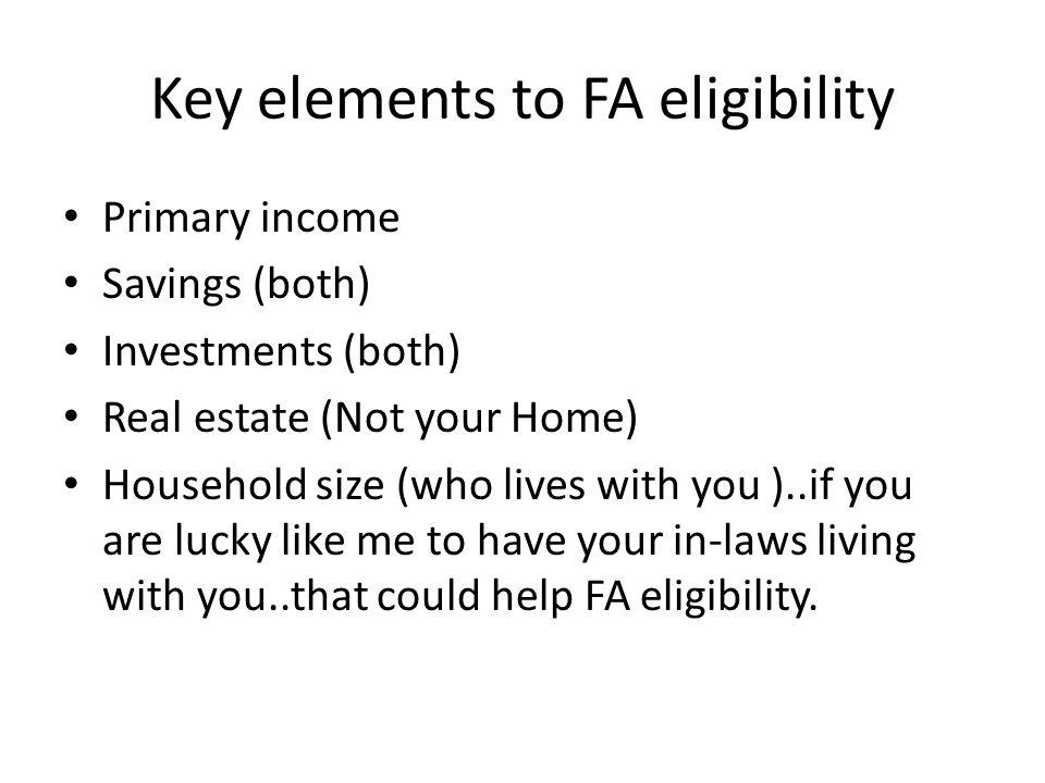 Key elements to FA eligibility