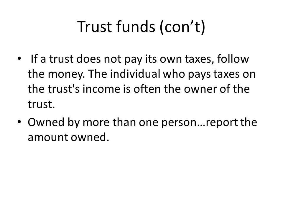 Trust funds (con't)