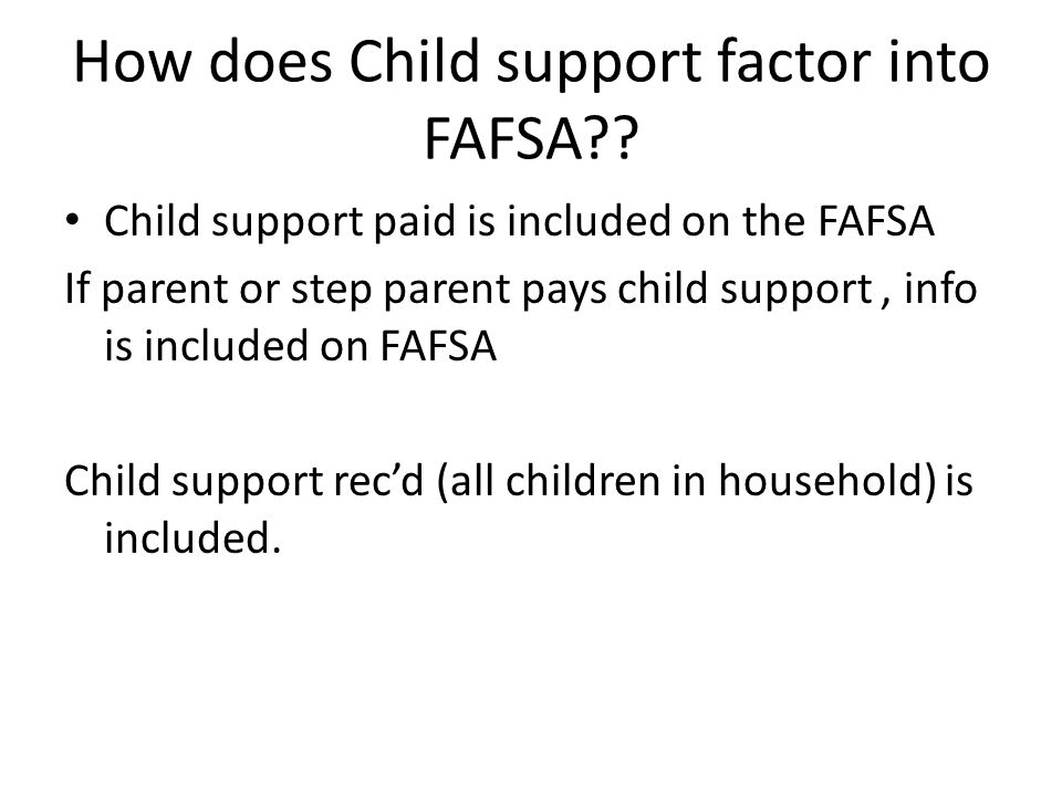 How does Child support factor into FAFSA