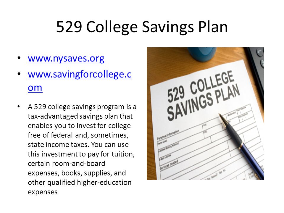 529 College Savings Plan www.nysaves.org www.savingforcollege.com