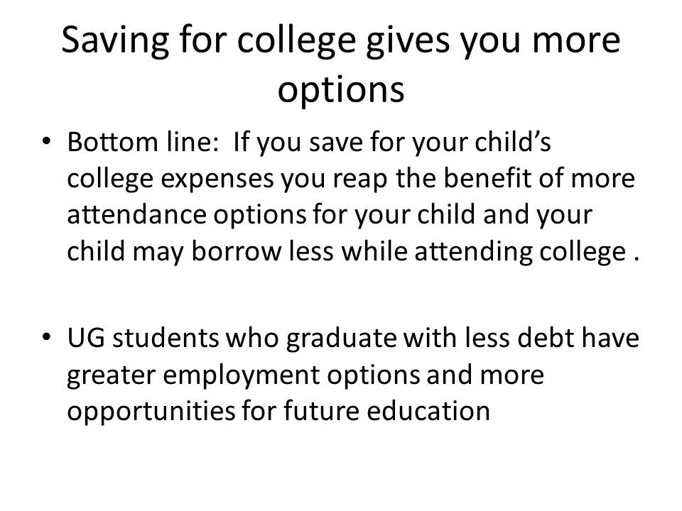 Saving for college gives you more options