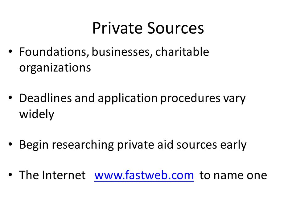 Private Sources Foundations, businesses, charitable organizations
