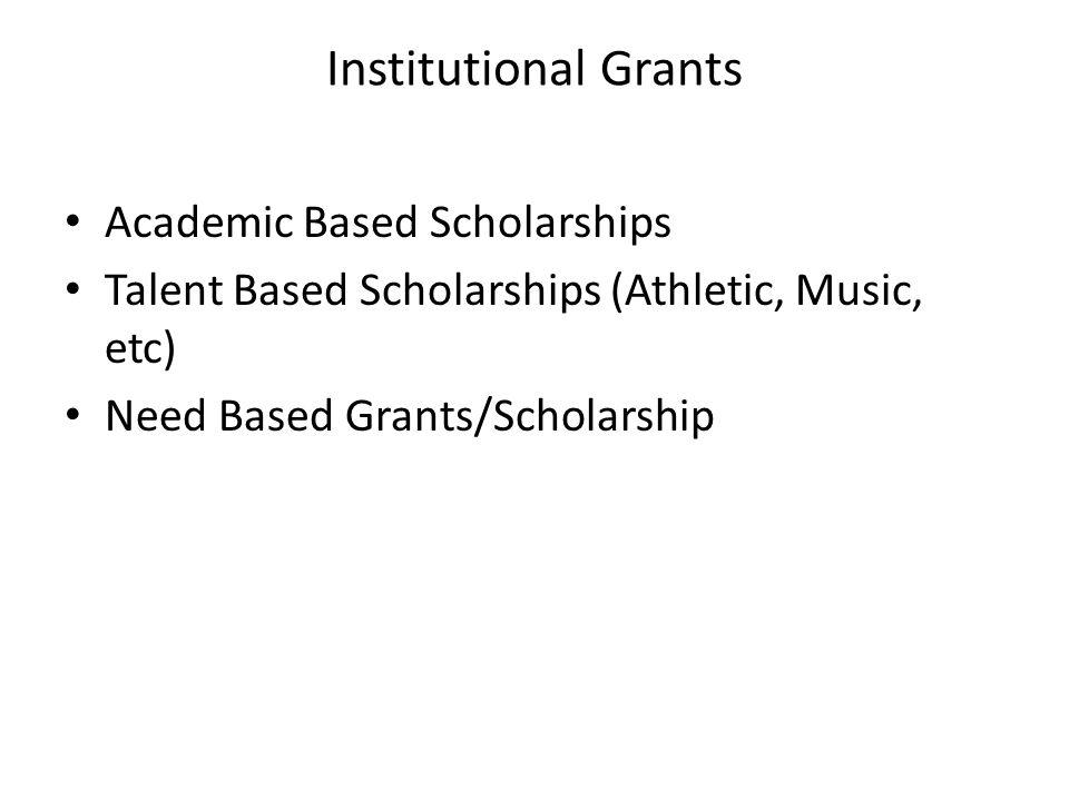 Institutional Grants Academic Based Scholarships