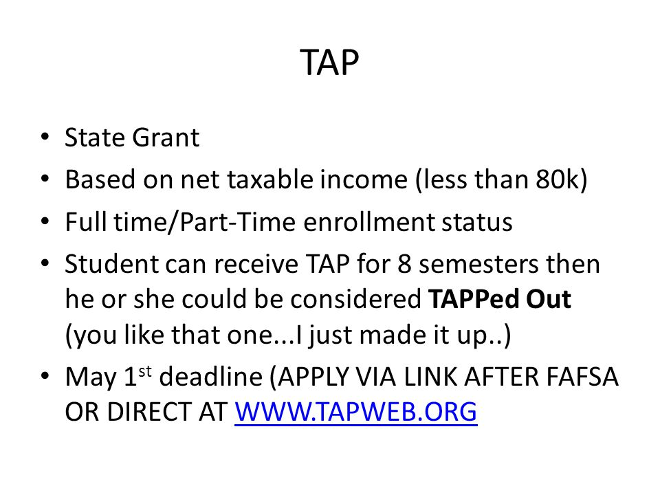 TAP State Grant Based on net taxable income (less than 80k)