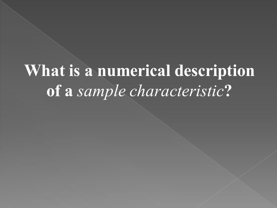 What is a numerical description of a sample characteristic