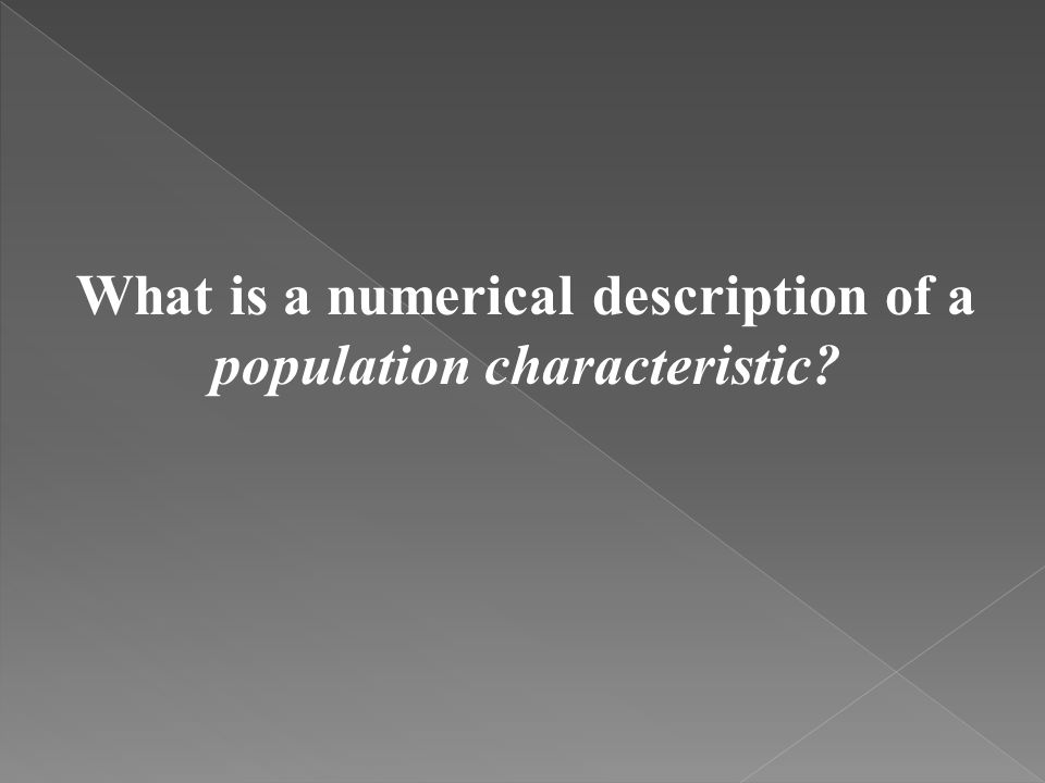 What is a numerical description of a population characteristic