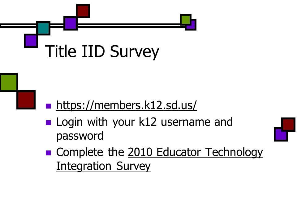 Title IID Survey https://members.k12.sd.us/