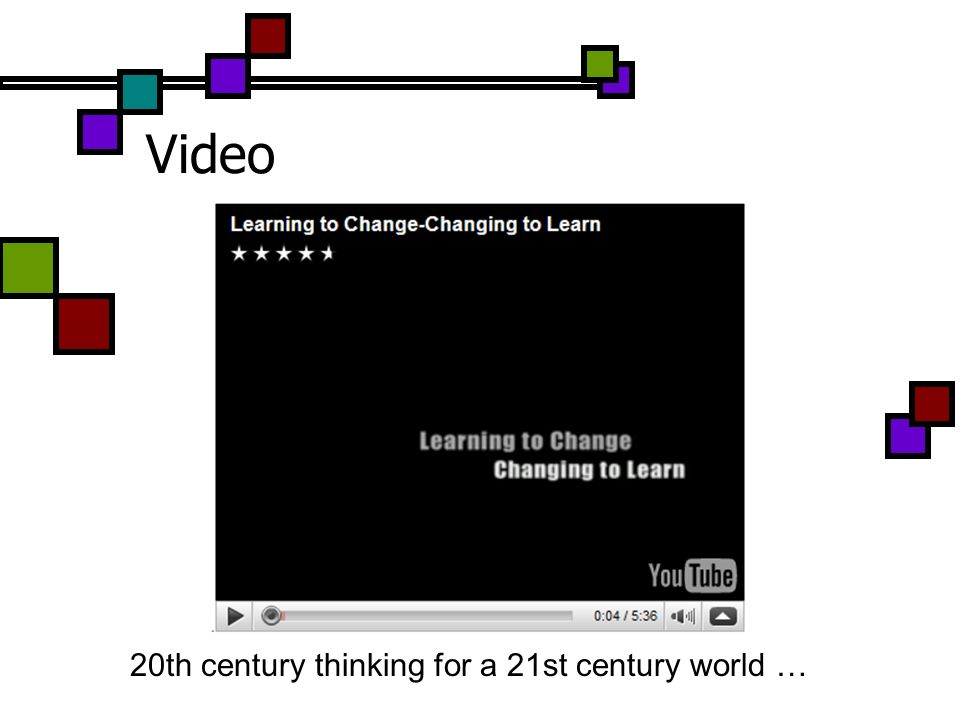 Video 20th century thinking for a 21st century world …