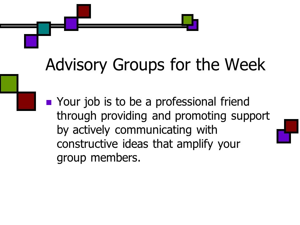 Advisory Groups for the Week