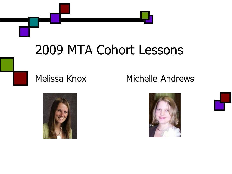 2009 MTA Cohort Lessons Melissa Knox Michelle Andrews