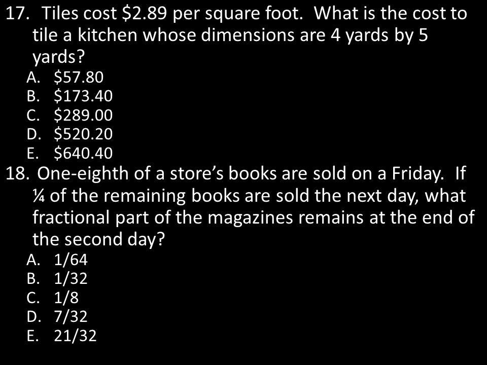 Tiles cost $2. 89 per square foot