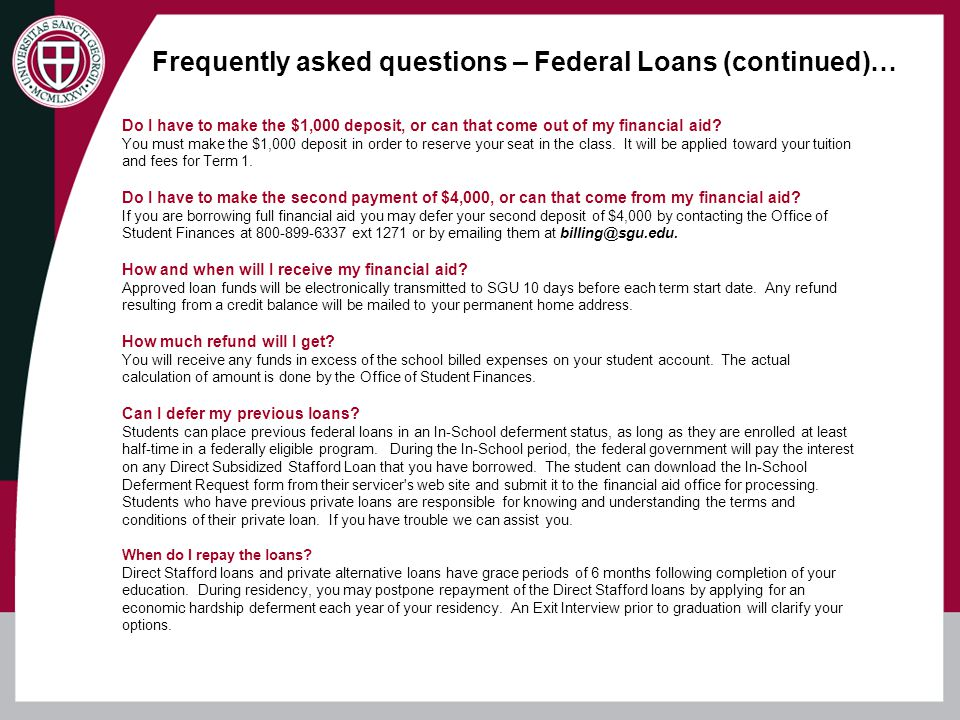 Frequently asked questions – Federal Loans (continued)…