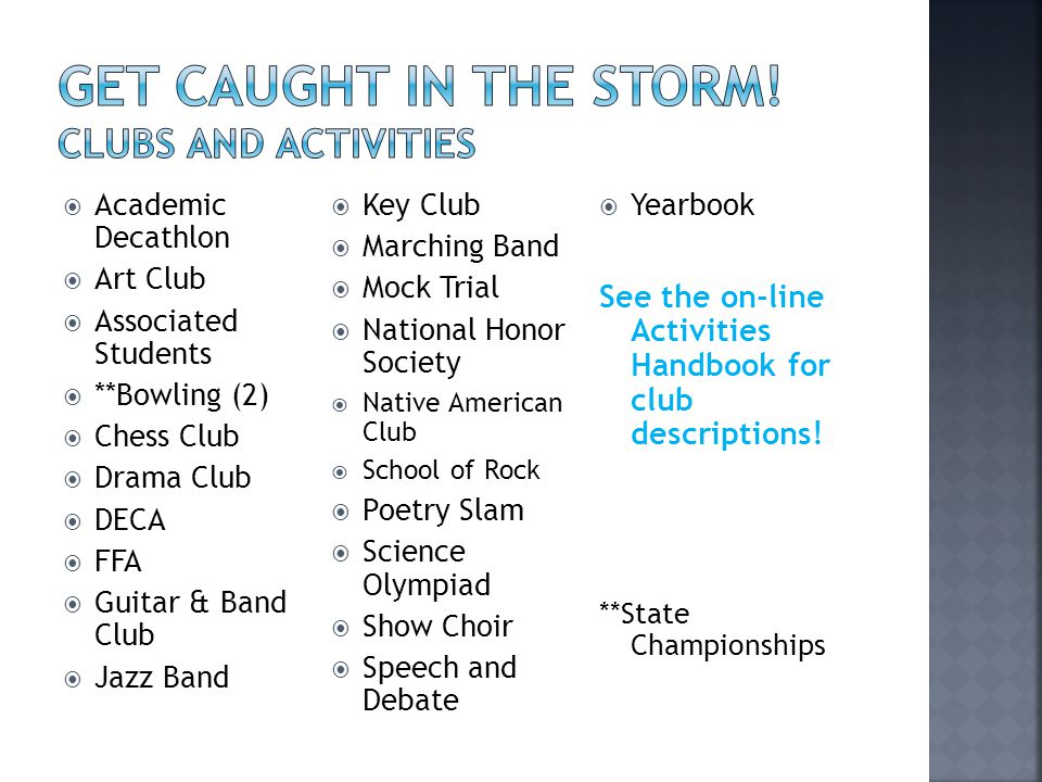 Get Caught in the storm! Clubs and activities