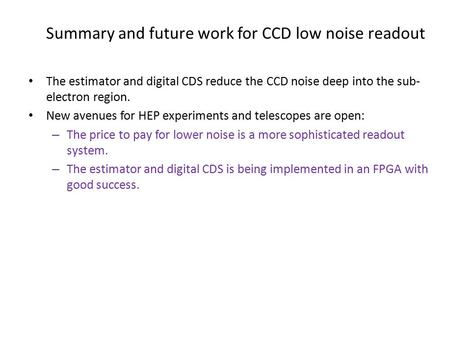 Summary and future work for CCD low noise readout
