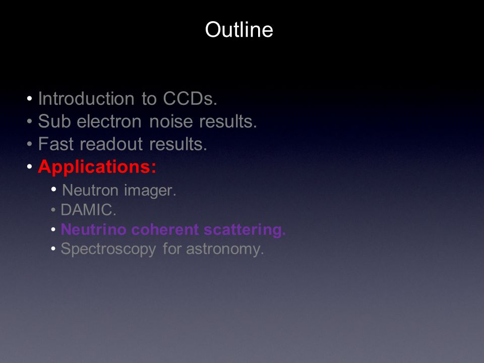 Outline Introduction to CCDs. Sub electron noise results.