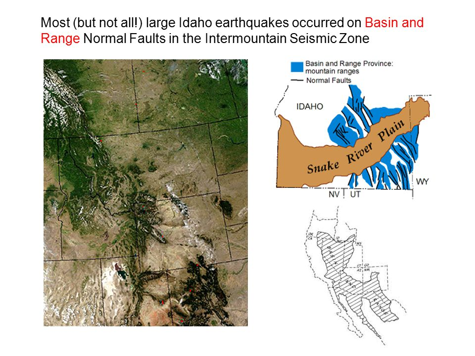 Most (but not all!) large Idaho earthquakes occurred on Basin and Range Normal Faults in the Intermountain Seismic Zone