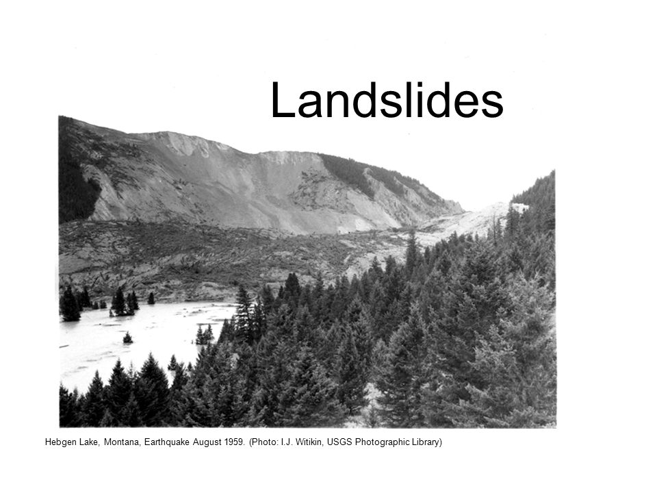 Landslides Hebgen Lake, Montana, Earthquake August 1959.