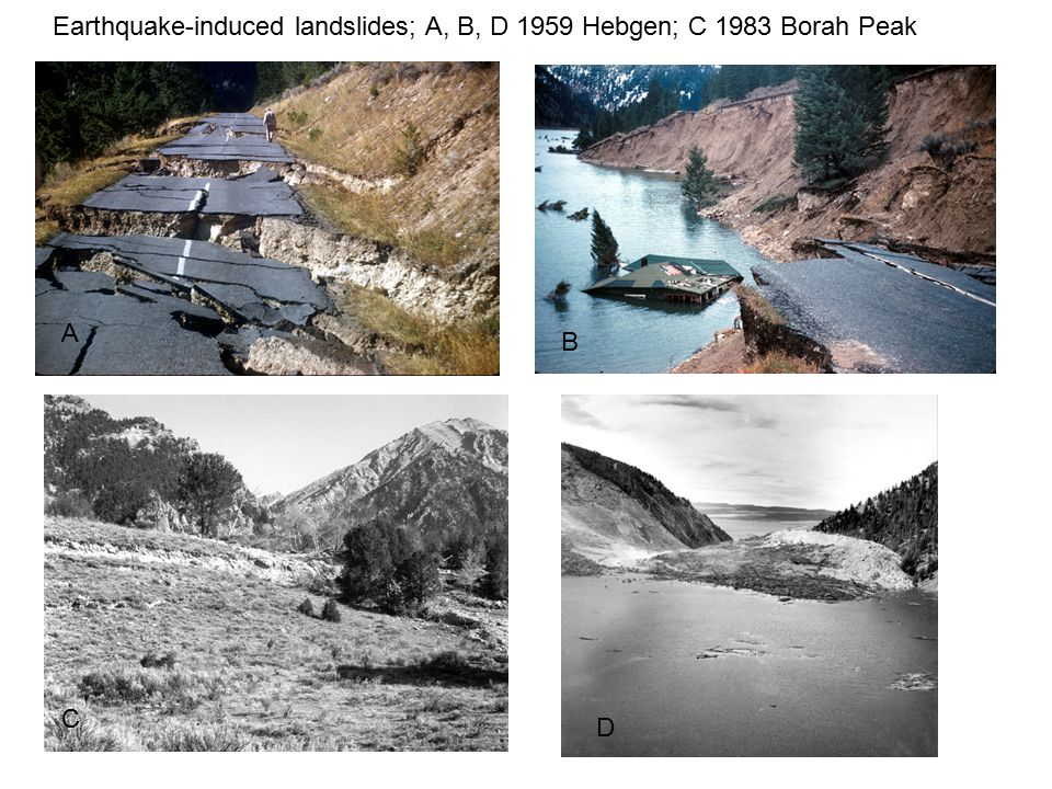 Earthquake-induced landslides; A, B, D 1959 Hebgen; C 1983 Borah Peak