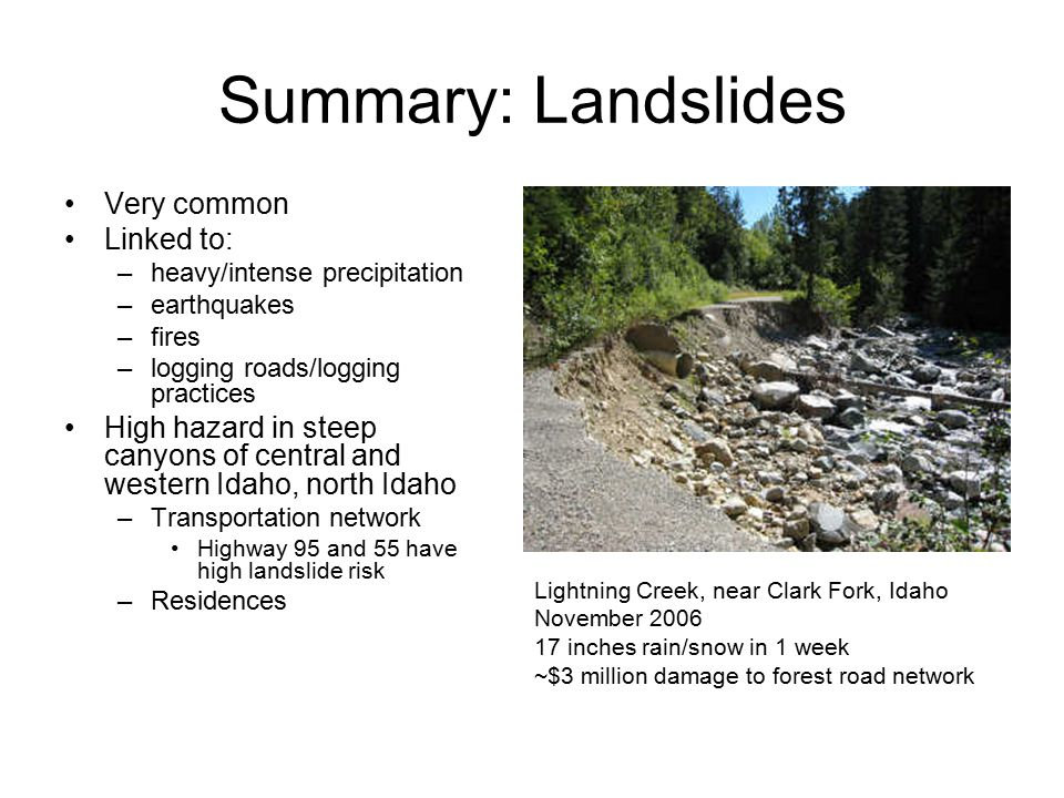Summary: Landslides Very common Linked to: