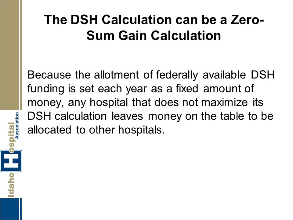The DSH Calculation can be a Zero-Sum Gain Calculation