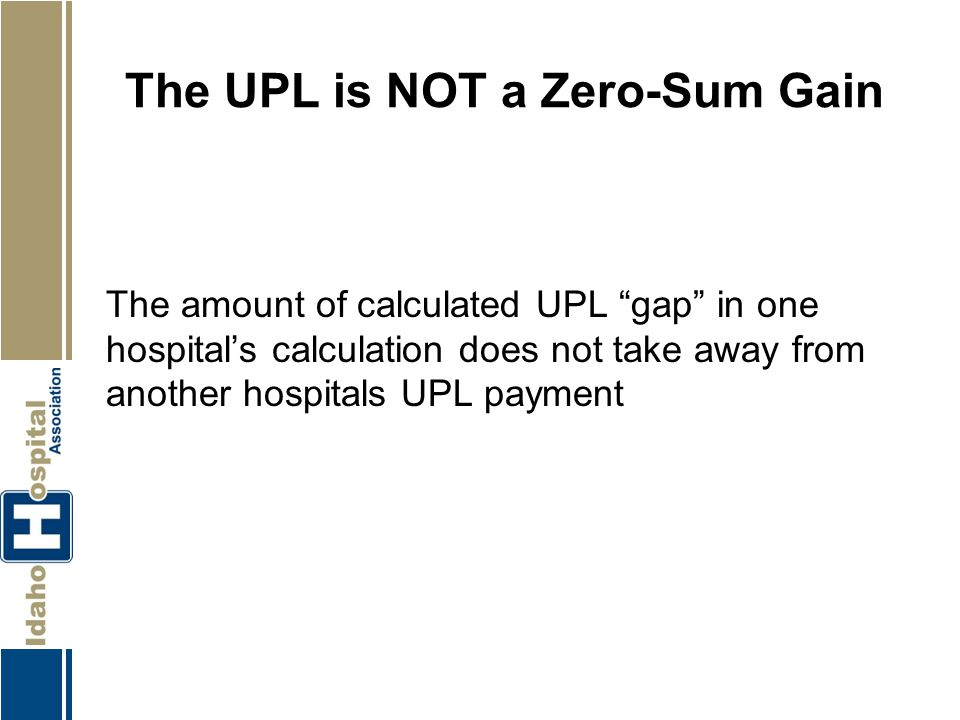 The UPL is NOT a Zero-Sum Gain