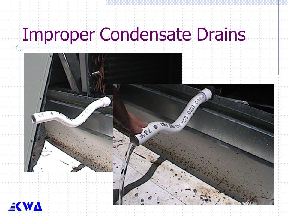 Improper Condensate Drains