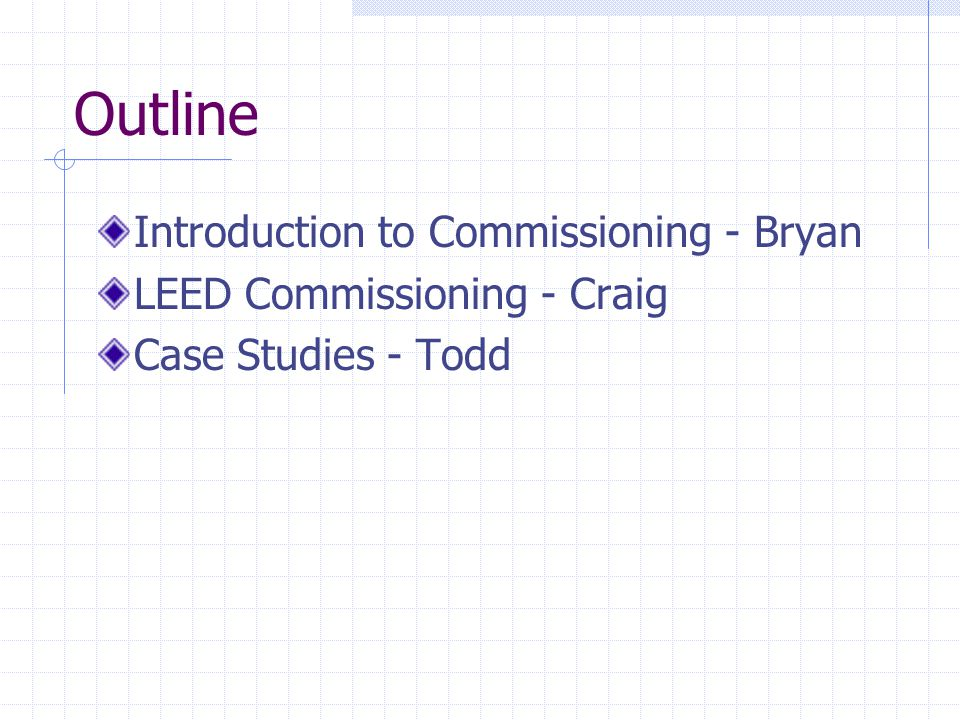 Outline Introduction to Commissioning - Bryan